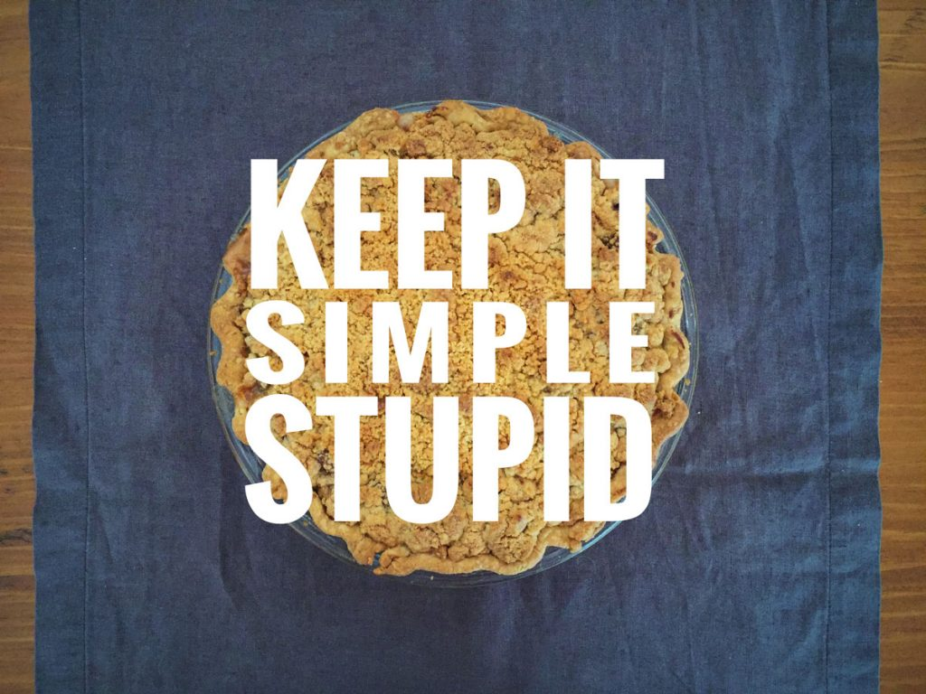 As easy as pie.. Keep it simple, stupid